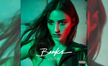 Banks Releases First Single Since 2017: GIMME!